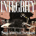 Integrity: Those Who Fear Tomorrow